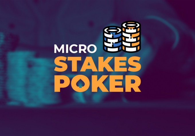 Playing Micro Stakes poker: 8 useful tips