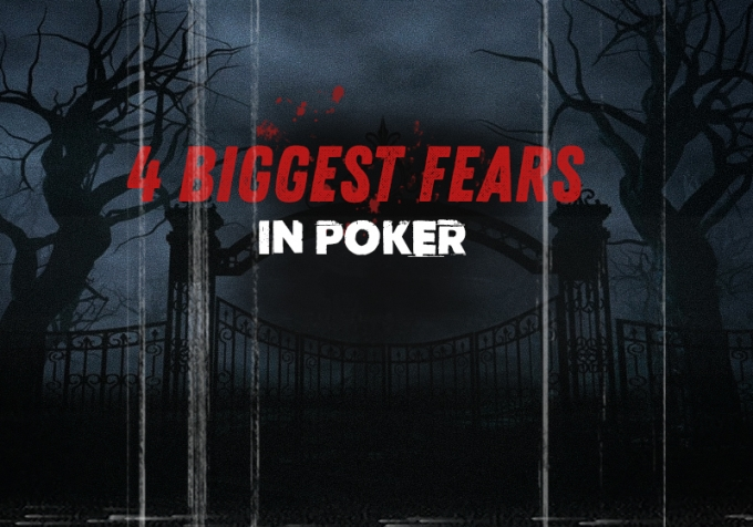 4 biggest fears in poker and how to fight them