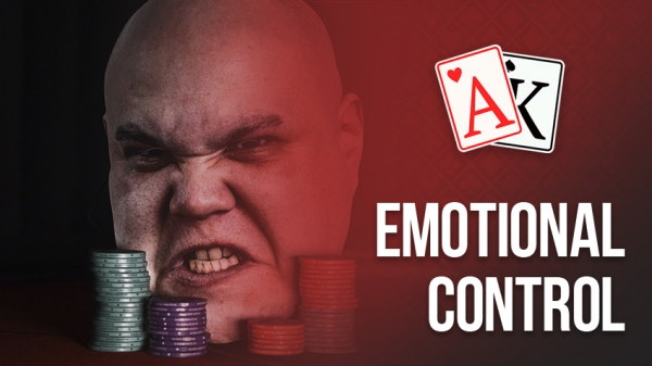 Dealing with tilt: learn to control your emotions